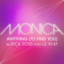 Monica ft. Rick Ross & Lil Kim - Anything (To Find You) Artwork