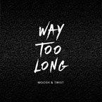 Moosh & Twist - Way Too Long Artwork