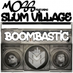 MoSS - Boombastic ft. Slum Village Artwork