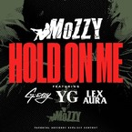 Mozzy - Hold On Me ft. G-Eazy, YG & Lex Aura Artwork