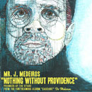 Mr. J. Medeiros - Nothing Without Providence Artwork