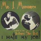 Mr. J. Medeiros ft. Stro Elliot - I Hate My Job Artwork