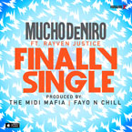 Mucho DeNiro ft. Rayven Justice - Finally Single Artwork