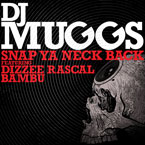 DJ Muggs ft. Dizzee Rascal &amp; Bambu - Snap Your Neck Back Artwork