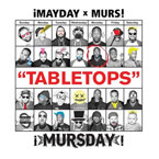 ¡MAYDAY! x MURS as ¡MURSDAY! - TABLETOPS Artwork