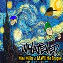 M.Will the Shogun ft. Mac Miller - Whatever Artwork