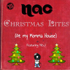 NAC - Christmas Lites (At My Momma House) ft. NDJ Artwork