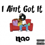 NAC (STS x Butta-N-Bizkit x DJ Schoolie V) - I Ain't Got It Artwork
