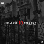Naledge ft. Saint The Good Boy - 10 Toes Down Artwork