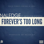 Naledge ft. Add-2 & Fooch - Forever's Too Long Artwork
