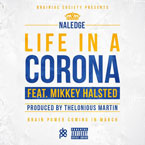 Naledge ft. Mikkey Halsted - Life In A Corona Artwork