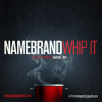 Namebrand ft. Nine30 - Whip It Artwork