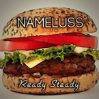 Nameluss - Ready Steady Artwork