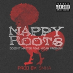 Nappy Roots - Doesn't Matter ft. Micah Freeman Artwork