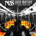 Nas ft. Large Professor - Loco-Motive Artwork