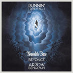Naughty Boy - Runnin' (Lose It All) ft. Beyoncé & Arrow Benjamin Artwork
