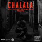 Neak - CHALALA ft. Chris Crack & Philmore Greene Artwork