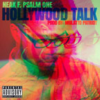 Neak ft. Psalm One - Hollywood Talk Artwork