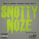Neak ft. Scheme x Sincerely Yours x Slot-A - Snotty Noze Artwork