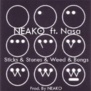 Neako ft. Nasa - Sticks & Stones & Weed & Bongs Artwork