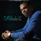 Nelly - Hey Porsche Artwork