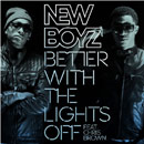 New Boyz ft. Chris Brown - Better With The Lights Off Artwork