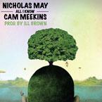 Nicholas May ft. Cam Meekins - All I Know Artwork