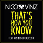 Nico & Vinz - That's How You Know (F'd Up Version) ft. Kid Ink & Bebe Rexha Artwork