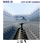 NIKO IS - City is My Church Artwork