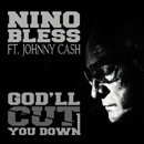 Nino Bless ft. Johnny Cash - God'll Cut You Down Artwork