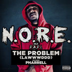 N.O.R.E ft. Pharrell - The Problem (Lawwwddd) Artwork