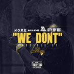 N.O.R.E. - We Don't ft. Rick Ross, Ty Dolla $ign & City Boy Dee Artwork