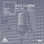 Nyck Caution - One Take (Bless The Booth Freestyle) Artwork