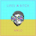 nylo-lifes-a-btch