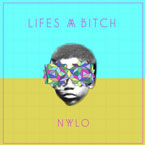 Nylo - Life's a B*tch Artwork