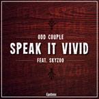 Odd Couple ft. Skyzoo - Speak It Vivid Artwork