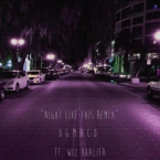 OG Maco - Night Like This (Remix) ft. Wiz Khalifa Artwork