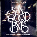Omar LinX ft. Emilio Rojas - Say Goodbye Artwork