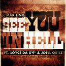 Omar Linx ft. Royce Da 5&#8217;9 &amp; Joell Ortiz - See You In Hell Artwork