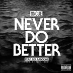 OnCue ft. Ro Ransom - Never Do Better Artwork