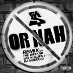 Ty Dolla $ign ft. The Weeknd & Wiz Khalifa - Or Nah (Remix) Artwork
