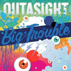 Outasight - Big Trouble Artwork