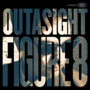 Outasight - Figure 8 Artwork