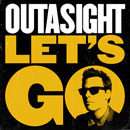 Outasight - Let&#8217;s Go Artwork