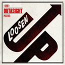Outasight - Loosen Up Artwork
