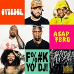OverDoz. - Fuck Yo DJ! ft. A$AP Ferg Artwork