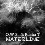 O.W.S. ft. Pusha T - Waterline Artwork