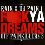 DJ Pain 1 ft. Rain - F**k Ya Dreams Artwork