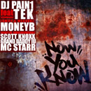 DJ Pain1 ft. Tek, Money B, Scott Knoxx, Grand Daddy IU & MC Starr - Now You Know Artwork