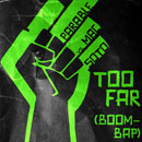 Too Far (Boom-Bap) Artwork
